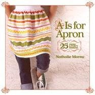 A Is for Apron 25 Fresh & Flirty Designs