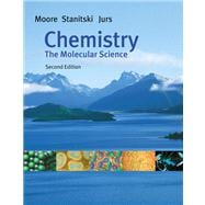 Chemistry The Molecular Science (with CD-ROM, General ChemistryNow, and InfoTrac)