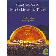 Study Guide for Hoffer�s Music Listening Today, 4th