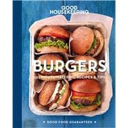 Good Housekeeping Burgers 125 Mouthwatering Recipes & Tips