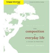 Cengage Advantage Books: The Composition of Everyday Life, Concise Edition, 2009 MLA Update Edition
