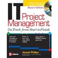 IT Project Management: On Track from Start to Finish, Second Edition
