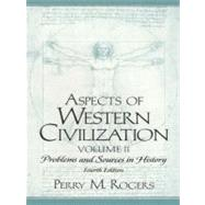 Aspects of Western Civilization Vol. 2 : Problems and Sources in History