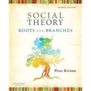 Social Theory : Roots and Branches