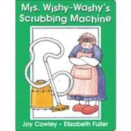 Mrs. Wishy-Washy's Scrubbing Machine