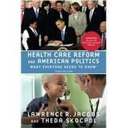 Health Care Reform and American Politics What Everyone Needs to Know, 3rd Edition