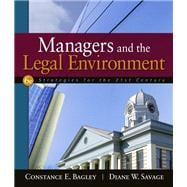 Managers and the Legal Environment : Strategies for the 21st Century