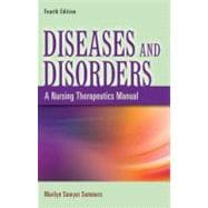 Diseases and Disorders: A Nursing Therapeutics Approach