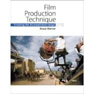 Film Production Technique Creating the Accomplished Image