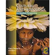 Cultural Anthropology An Applied Perspective (with InfoTrac and Earthwatch)