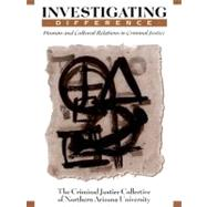 Investigating Difference : Human and Cultural Relations in Criminal Justice