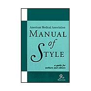 AMA Manual of Style Official Style Manual of the American Medical Association