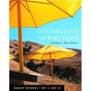 Occasions for Writing: Evidence, Idea, And Inquiry
