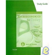 Study Guide for Tucker�s Microeconomics for Today, 6th