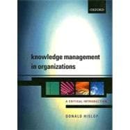Knowledge Management in Organizations A Critical Introduction