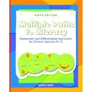 Multiple Paths to Literacy : Assessment and Differentiated Instruction for Diverse Learners, K-12