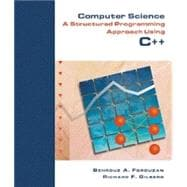 Computer Science A Structured Programming Approach Using C++
