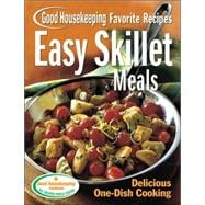 Easy Skillet Meals Good Housekeeping Favorite Recipes Delicious One-Dish Cooking