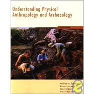 Understanding Physical Anthropology and Archaeology (with InfoTrac and Earthwatch)