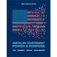 American Government : Power and Purpose (Brief Edition)