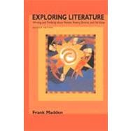 Exploring Literature : Writing and Thinking about Fiction, Poetry, Drama, and the Essay