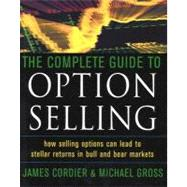 Complete Guide to Option Selling : How Selling Options Can Lead to Stellar Returns in Bull and Bear Markets