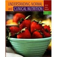 Understanding Normal and Clinical Nutrition (with InfoTrac)