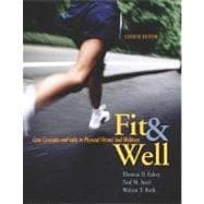 Fit and Well : Core Concepts and Labs in Physical Fitness and Wellness with PowerWeb/Online Learning Center Bind-in Card and Daily Fitness and Nutrition Journal