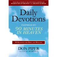 Daily Devotions Inspired by 90 Minutes in Heaven 90 Readings for Hope and Healing