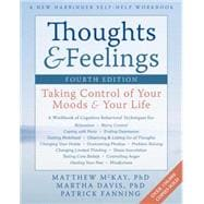Thoughts and Feelings 4d : Taking Control of Your Moods and Your Life