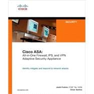 Cisco ASA : All-in-One Firewall, IPS, and VPN Adaptive Security Appliance