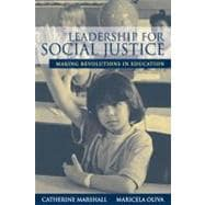 Leadership for Social Justice : Making Revolutions in Education
