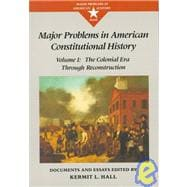 Major Problems in American Constitutional History Documents and Essays, Volume I