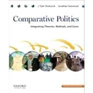Comparative Politics Integrating Theories, Methods, and Cases