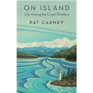 On Island Life Among the Coast Dwellers 9781771512107R