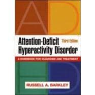 Attention-Deficit Hyperactivity Disorder, Third Edition A Handbook for Diagnosis and Treatment