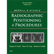 Merrill's Atlas of Radiographic Positioning and Procedures : Volume 1