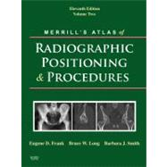 Merrill's Atlas of Radiographic Positioning & Procedures (Volume 2)
