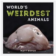 World's Weirdest Animals 9781786852120R