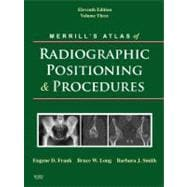 Merrill's Atlas of Radiographic Positioning and Procedures : Volume 3