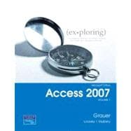 Exploring Microsoft Office Access 2007,  Volume 1