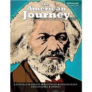 The American Journey A History of the United States, Combined Volume with NEW MyHistoryLab with eText -- Access Card Package