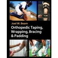 Orthopedic Taping, Wrapping, Bracing & Padding