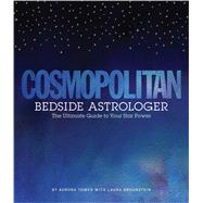Cosmopolitan Bedside Astrologer The Ultimate Guide to Your Star Power