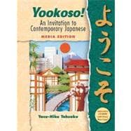 Yookoso! An Invitation to Contemporary Japanese (Student Edition) Media Edition