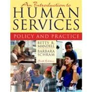 Introduction to Human Services, An: Policy and Practice