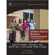 Modern School Business Administration A Planning Approach (Peabody College Education Leadership Series)