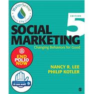 Social Marketing: Changing Behaviors for Good