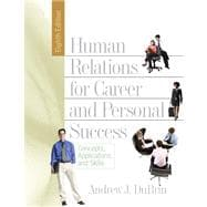 Human Relations for Career and Personal Success : Conceptspplicationsd Skills Value Package (includes WebCT, Student Access , Human Relations for Career and Personal Success)