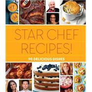 Star Chef Recipes! 90 Delicious Dishes